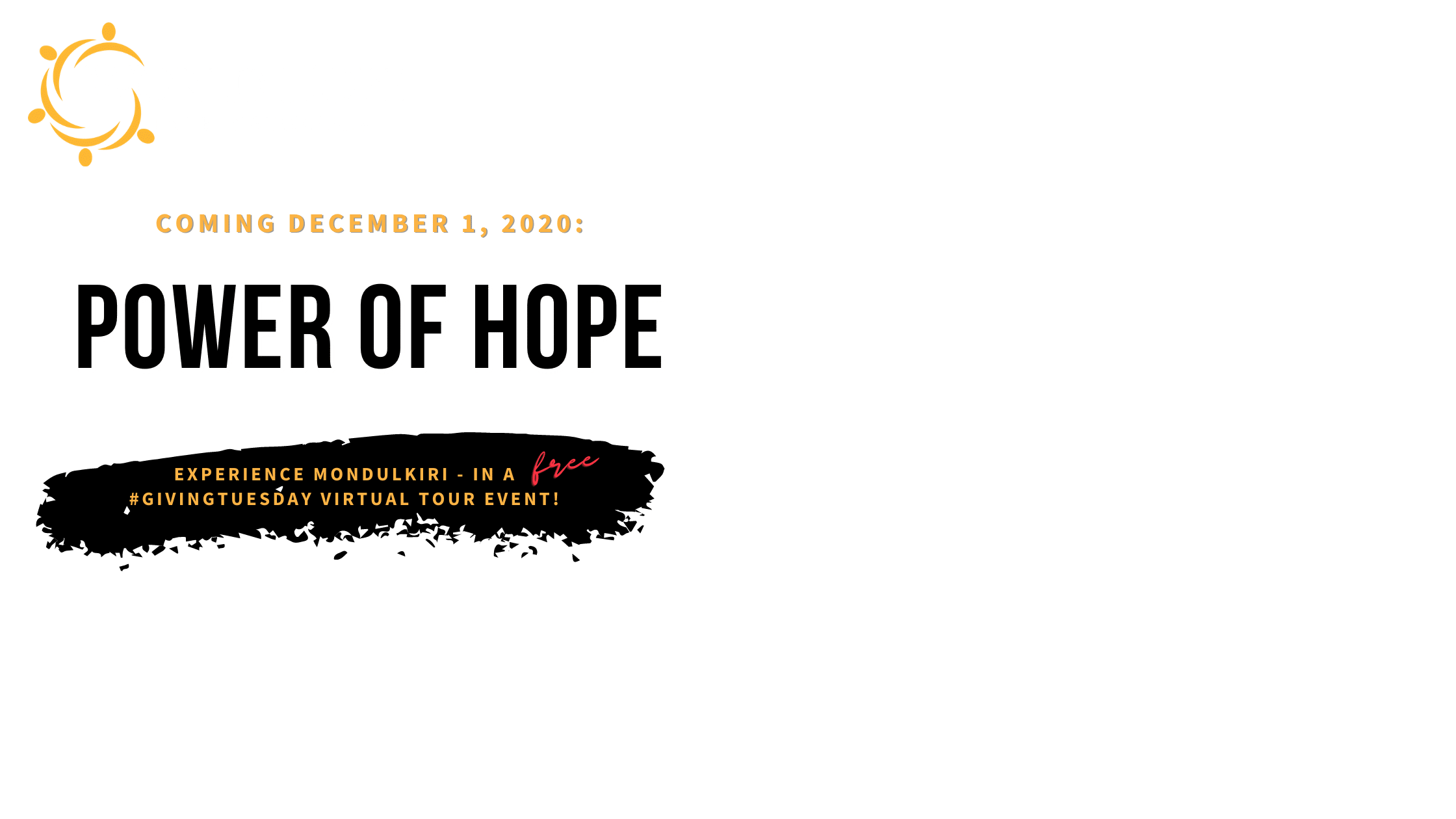 Coming December 1st, Power of Hope: Experience Mondulkiri - in a free Giving Tuesday virtual tour event